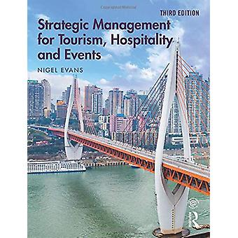 Strategic Management for Tourism - Hospitality and Events by Nigel Ev