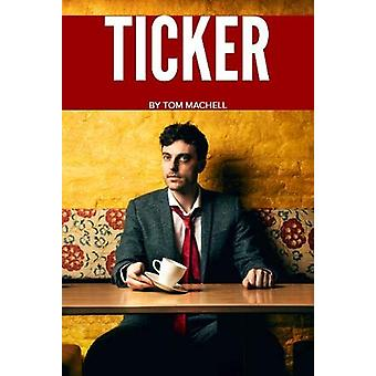 Ticker by Tom Machell - 9781910067819 Book