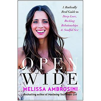 Open Wide - A Radically Real Guide to Deep Love - Rocking Relationship
