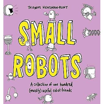 Small Robots - A collection of one hundred (mostly) useful robot frien
