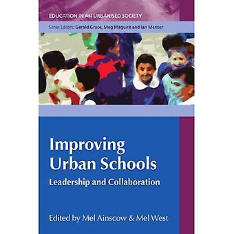 Improving Urban Schools: Leadership and Collaboration (Education in an Urbanised Society)
