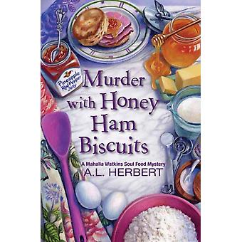 Murder with Honey Ham Biscuits by A L Herbert