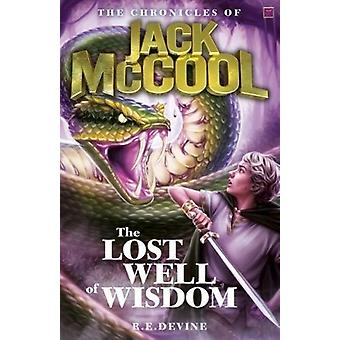 The Chronicles of Jack McCool  The Lost Well of Wisdom by Devine & R.E