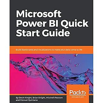 Microsoft Power BI Quick Start Guide: Build dashboards and visualizations to make your� data come to life