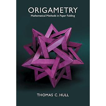 Origametry by Hull & Thomas C.