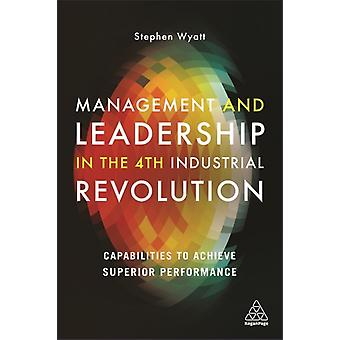 Management and Leadership in the 4th Industrial Revolution by Wyatt & Stephen