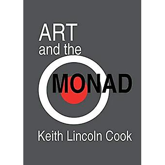 Art and the Monad by Keith Lincoln Cook - 9780987347350 Book