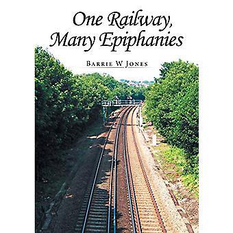 One Railway - Many Epiphanies by Barrie W Jones - 9781483407845 Book