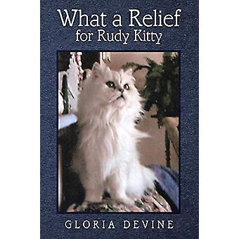 What a Relief for Rudy Kitty by Gloria Devine - 9781483491011 Book