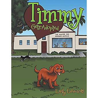 Timmy Gets Adopted by Emily Edwards - 9781489715616 Book