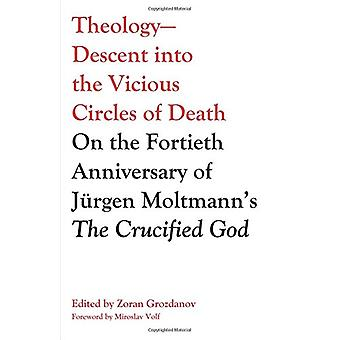 Theology-Descent into the Vicious Circles of Death by Zoran Grozdanov