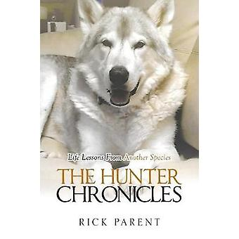 The Hunter Chronicles by Rick Parent - 9781640276024 Book