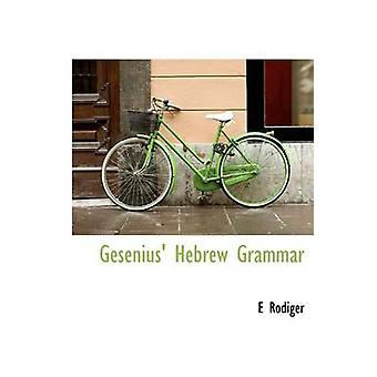 Gesenius' Hebrew Grammar by E Rodiger - 9781115744843 Book