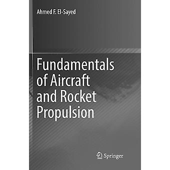 Fundamentals of Aircraft and Rocket Propulsion by Ahmed F. ElSayed