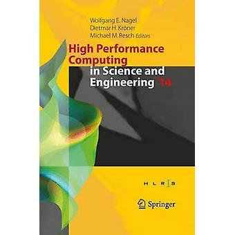 High Performance Computing in Science and Engineering 14 door Wolfgang E Nagel & bewerkt door Dietmar H Kroener & Bewerkt door Michael M Resch