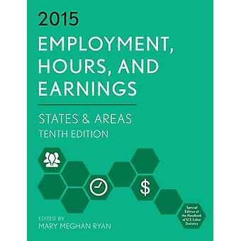 Anställningstimmar och inkomster 2015 Stater och områden av Redigerad av Mary Meghan Ryan