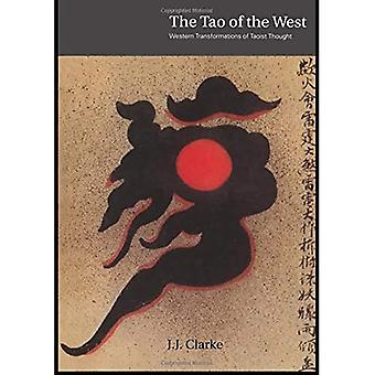The Tao of the West: Western Transformations of Taoist Thoughts