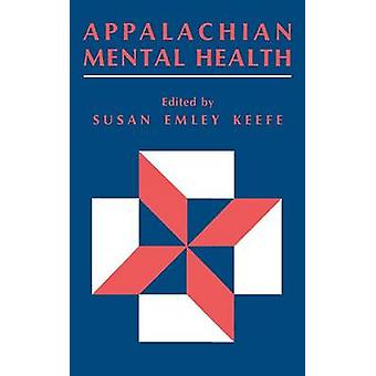 Appalachian Mental Health av Susan E Keefe - Susan Emley Keefe - 9780