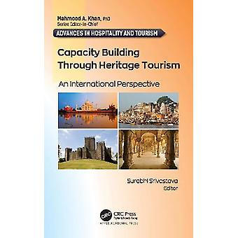 Capacity Building Through Heritage Tourism An International Perspective Advances in Hospitality and Tourism