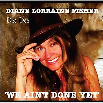 «Dee Dee» Diane Lorraine Fisher - importation USA nous Aint Done Yet [CD]