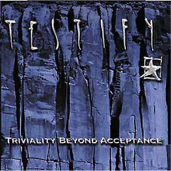 Testify - Triviality Beyond Acceptance [CD] USA import