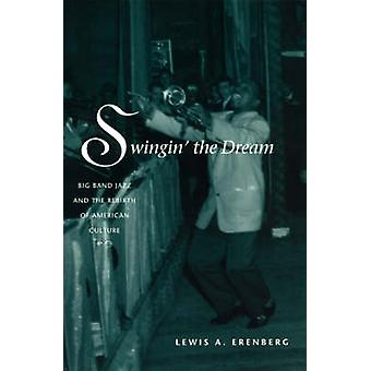 Swingin ' الحلم-جاز بيغ باند ونهضة الثقافة الأميركية