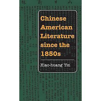 Littérature américaine chinoise depuis les années 1850 par Yin Xiao-Huang - Roger