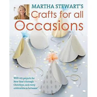 Martha Stewart's Crafts for All Occasions - With 225 Projects for New