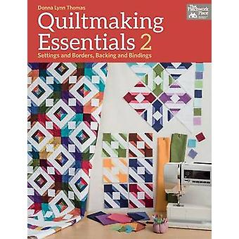 Quiltmaking Essentials 2 - Settings and Borders - Backings and Binding