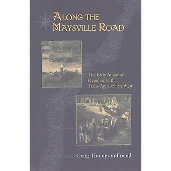 Längs vägen Maysville - den tidiga amerikanska republiken i Trans-Ap