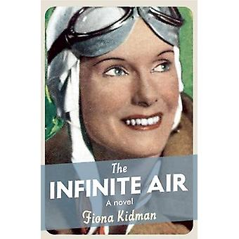 The Infinite Air by Fiona Kidman - 9781910709085 Book