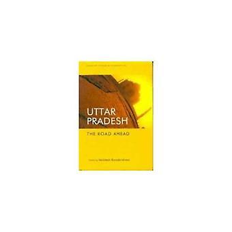 Uttar Pradesh - de weg vooruit door Venkitesh Ramakrishnan - 97881718878