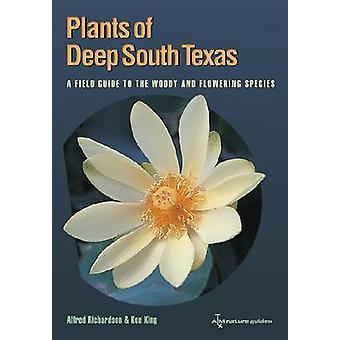 Planten van diepe Zuid-Texas - A Field Guide to de Woody en bloei