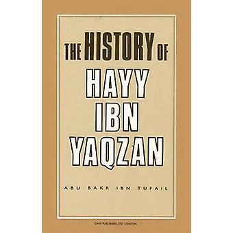 The History of Hayy Ibn Yaqzan by Abu Ja'far -al-Ishbili Abu Bakr ibn