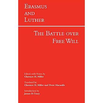 Erasmus und Luther - der Kampf um die Willensfreiheit durch Erasmus & Luther - C