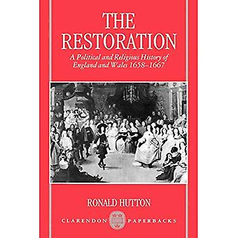 The Restoration: A Political and Religious History of England and Wales, 1658-1667