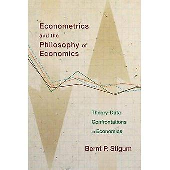 Econometrics and the Philosophy of Economics: Theory-Data Confrontations in Economics