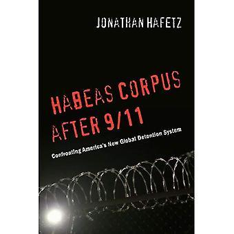Habeas Corpus jälkeen 9/11: Kohti USA: n uusi maailmanlaajuinen pysäyttämisen järjestelmä