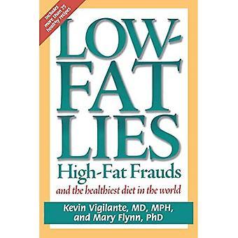 Låg fetthalt lögner: Hög fetthalt bedrägerier och hälsosammaste kosten i världen