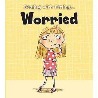 Preoccupato (a che fare con la sensazione...)