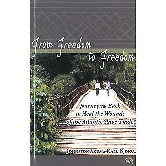 Fra frihet til frihet: reise tilbake til helbrede sårene av Atlantic slavehandel
