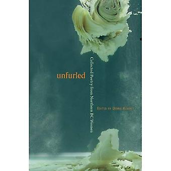 Unfurled: Collected Poetry from Northern BC Women