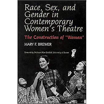 Rasse, Geschlecht und Geschlecht im zeitgenössischen Frauen Theater: die Konstruktion der Frau