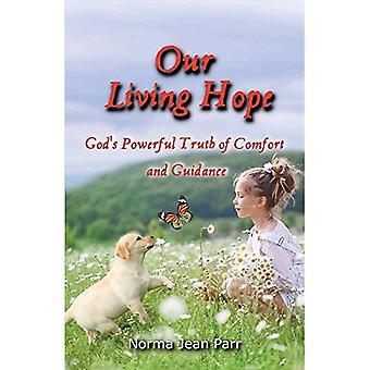 Nuestra esperanza de vida: Poderosa verdad de Dios de confort y orientación