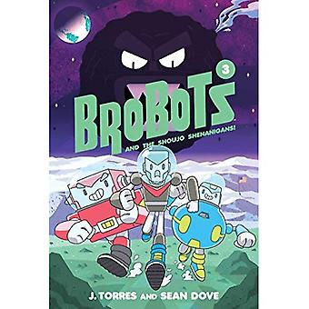 Brobots and the Shoujo Shenanigans! (Brobots)