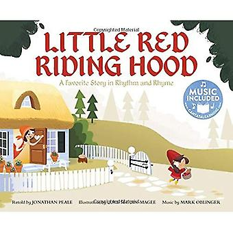 Little Red Riding Hood: A Favorite Story in Rhythm and Rhyme (Fairy Tale Tunes)