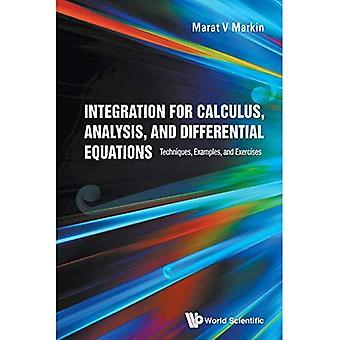 Intégration de calcul, l'analyse et les équations différentielles: Techniques, des exemples et exercices