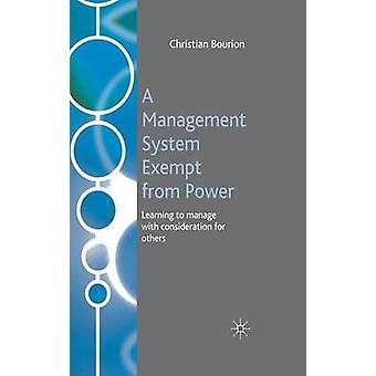 A Management System Exempt from Power  Learning to Manage with Consideration for Others by Bourion & C.
