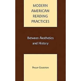 Prácticas de lectura americana moderna entre la estética y la historia por Goldstein y Felipe