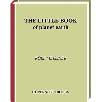 The Little Book of Planet Earth by Meissner & Rolf